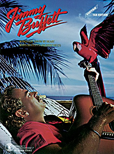 Songs You Know By Heart: Jimmy Buffett's Greatest Hit(s) (Guitar Tab Edition)