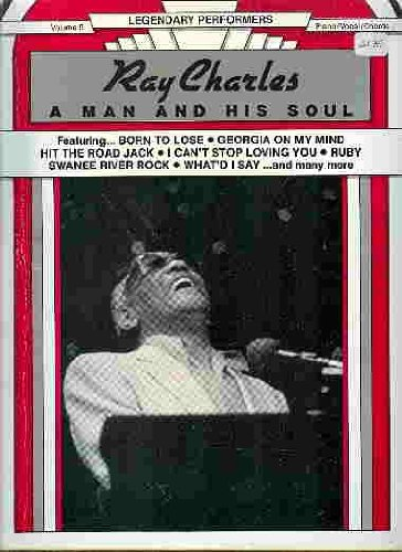 Ray Charles A Man and His Soul (Legendary Performers -- Volume 5) (0898985005) by CPP Belwin; Ray Charles