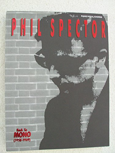 9780898985641: Phil Spector -- Back to Mono (1958-1969): Piano/Vocal/Chords