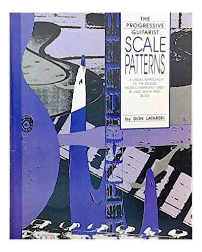 Scale patterns for guitar (The progressive guitarist) (089898582X) by Don Latarski