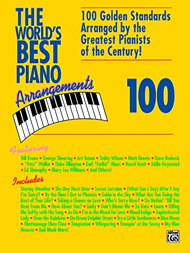 9780898985986: The World's Best Piano Arrangements: 100 Golden Standards Arranged by the Greatest Pianists of the Century!