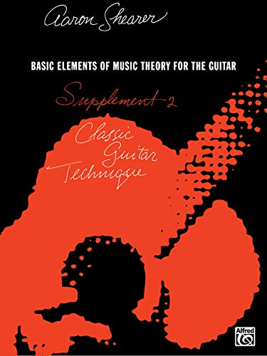 9780898987003: Classic Guitar Technique -- Supplement 2: Basic Elements of Music Theory for the Guitar (Shearer Series)
