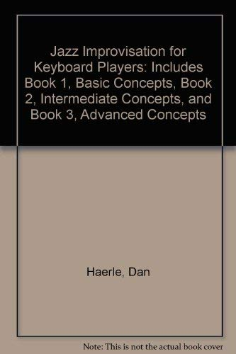 9780898987065: Jazz Improvisation for Keyboard Players: Includes Book 1, Basic Concepts, Book 2, Intermediate Concepts, and Book 3, Advanced Concepts