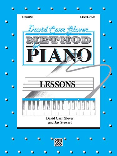 David Carr Glover Method for Piano / Lessons, Level 1 (089898839X) by David Carr Glover; Jay Stewart