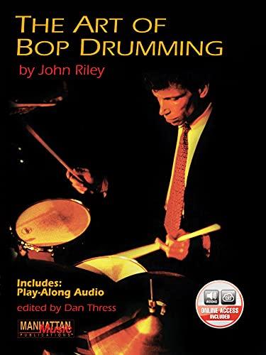 9780898988901: The Art of Bop Drumming: Book & CD (Manhattan Music Publications)