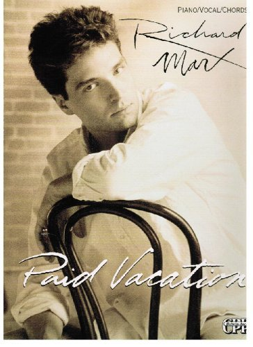Richard Marx -- Paid Vacation: Piano/Vocal/Chords: Richard Marx