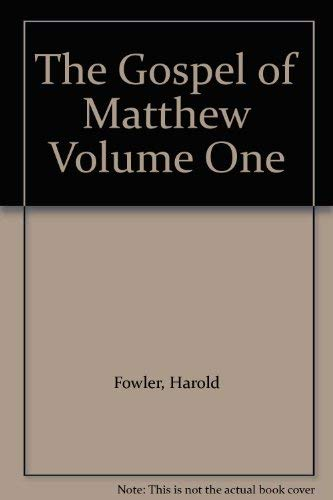Bible Study Textbook: The Gospel of Matthew Volume One: Fowler, Harold