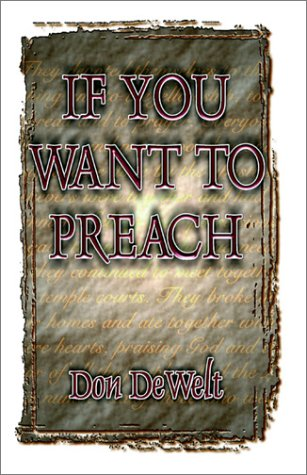 If You Want to Preach: DeWelt, Don