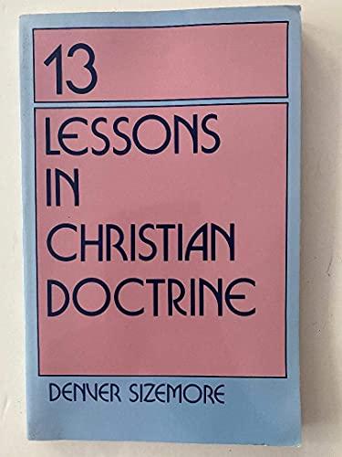 9780899001364: Thirteen lessons in Christian doctrine