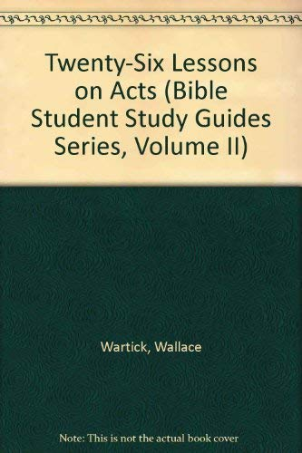 9780899001548: Twenty-Six Lessons on Acts (Bible Student Study Guides Series, Volume II)