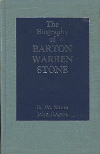 9780899002798: The Biography of Eld. Barton Warren Stone, Written by Himself: With Additions and Reflections