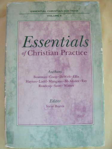 Essentials of Christian practice (Essential Christian doctrine): Charles R. Boatman;