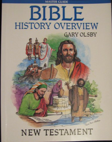 New Testament (Bible History Overview): Gary Olsby