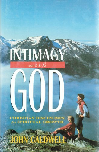 9780899006000: Intimacy with God: Christian disciplines for spiritual growth
