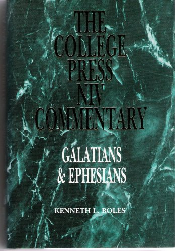 Galatians and Ephesians (College Press Niv Commentary): Kenneth L. Boles