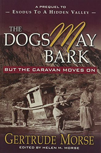 9780899006710: The Dogs May Bark: But the Caravan Moves on