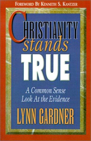 Christianity Stands True : A Common Sense: Lynn Gardner