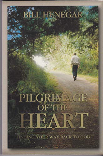 9780899007250: Pilgrimage of the Heart: Finding Your Way Back to God