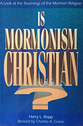 9780899007427: Is Mormonism Christian?: A Look at the Teachings of the Mormon Religion