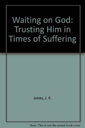 9780899007472: Waiting on God: Trusting Him in Times of Suffering