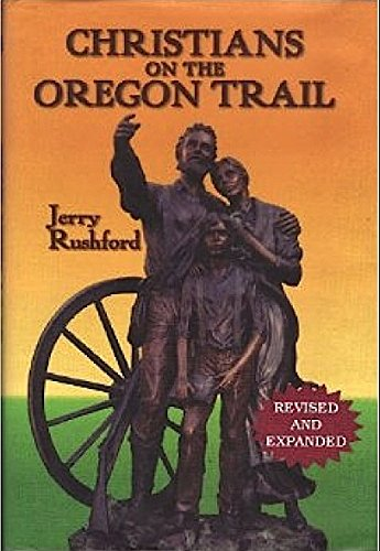 9780899007779: Christians on the Oregon Trail: Churches of Christ and Christian Churches in Early Oregon, 1842-1882