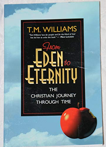 9780899007892: From Eden to Eternity: The Christian Journey Through Time