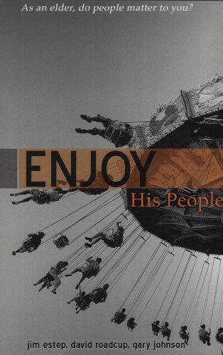 Enjoy His People (9780899008608) by Jim Estep; Gary Johnson; David Roadcup