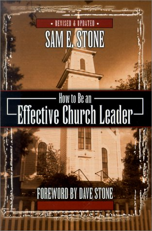 9780899008998: How to Be an Effective Church Leader