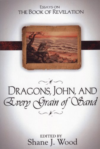 9780899009353: Dragons, John and Every Grain of Sand: Essays on the Book of Revelation