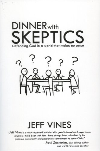 9780899009667: Dinner With Skeptics: Defending God in a World that Makes No Sense
