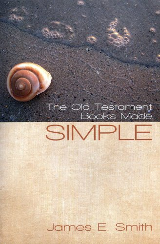 The Old Testament Books Made Simple: Dr. James E. Smith