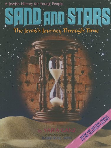 9780899060361: Sand And Stars: The Jewish Journey Through Time From The Second Temple To The Sixteenth Century ( A Jewish History For Young People)