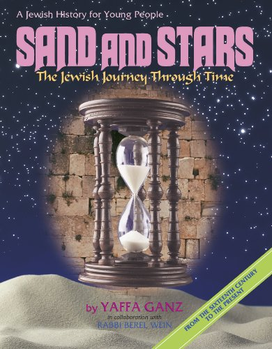 9780899060378: Sand And Stars: The Jewish Journey Through Time From The Sixteenth Century To The Present ( A Jewish History For Young People)