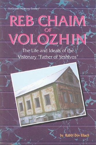 Reb Chaim Volozhin: Biography (ArtScroll History): Dov Eliach