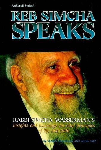 9780899061153: Reb Simcha Speaks: Rabbi Simcha Wasserman's Insights and Teachings on Vital Principles of Life and Faith (ArtScroll (Mesorah))