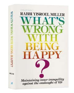 9780899061214: What's wrong with being happy?: Maintaining inner tranquility against the onslaught of life (ArtScroll series)