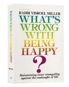9780899061221: What's Wrong with Being Happy?: Maintaining Inner Tranquility Against the Onslaught of Life (Artscroll Series)