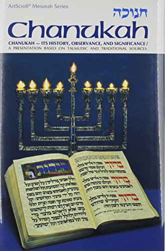 9780899061856: Chanukah - Its History, Observance & Significance, A presentation based on Talmudic and traditional sources (Artscroll Mesorah Series) (English and Hebrew Edition)