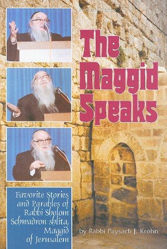 9780899062303: The Maggid Speaks: Favorite Stories and Parables of Rabbi Sholom Schwadron Shlita, Maggid of Jerusalem (ArtScroll (Mesorah))