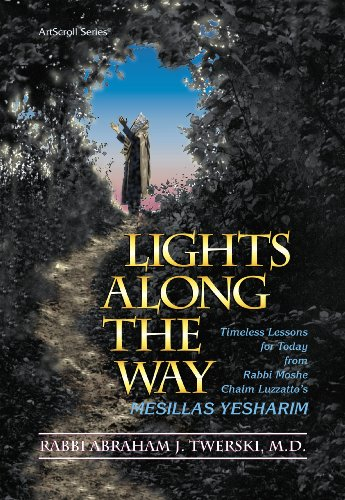 9780899063386: Lights Along the Way: Timeless Lessons for Today from Rabbi Moshe Chaim Luzzatto's Mesillas Yesharim (ArtScroll (Mesorah)) (English, Hebrew and Hebrew Edition)