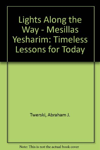 9780899063393: Lights Along the Way - Mesillas Yesharim: Timeless Lessons for Today