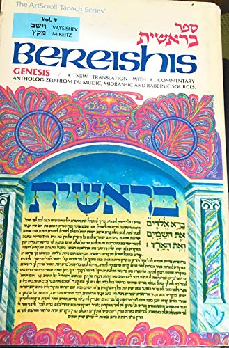9780899063584: Bereishis / Genesis - Volume 5 Vayeishev Mekeitz A new translation with a commentary anthologized from talmudic, midrashic, and rabbinic sources (English and Hebrew Edition)