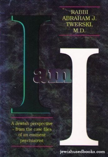 9780899064215: I Am I: A Jewish Perspective - From the Case Files of an Eminent Psychiatrist