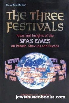 The Three Festivals: Ideas and Insights of: Stern, Yosef;Alter, Judah
