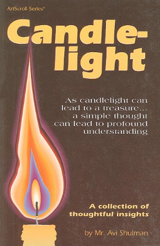 Candlelight: A Collection of Thoughtful Insights (ArtScroll: Avi Shulman