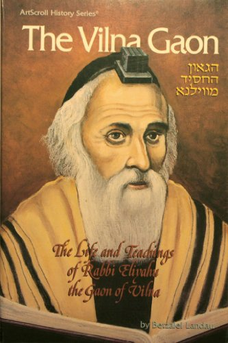 9780899064420: The Vilna Gaon: The Life and Teachings of Rabbi Eliyahu, the Gaon of Vilna (Artscroll History Series)
