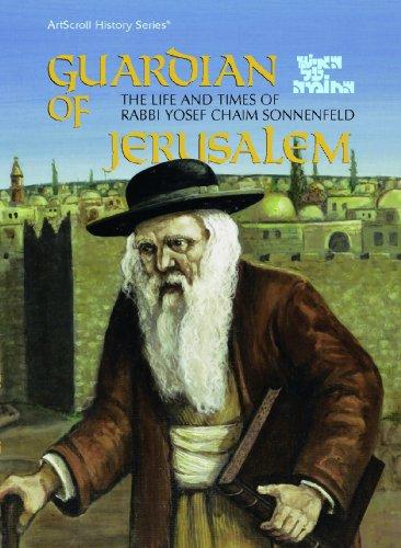 9780899064581: Guardian of Jerusalem: Ha-Ish Al Ha-Homah : The Life and Times of Yosef Chaim Sonnenfeld (Artscroll History Series)