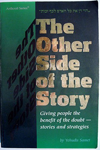9780899065205: The Other Side of the Story: Giving People the Benefit of the Doubt: Stories and Strategies (Artscroll Series)