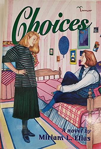 Choices: Miriam L. Elias