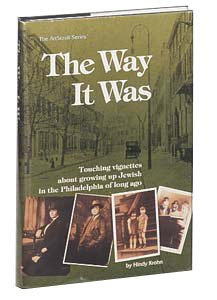 The Way It Was: Touching Vignettes About Growing Up Jewish in the Philadelphia of Long Ago: Krohn, ...